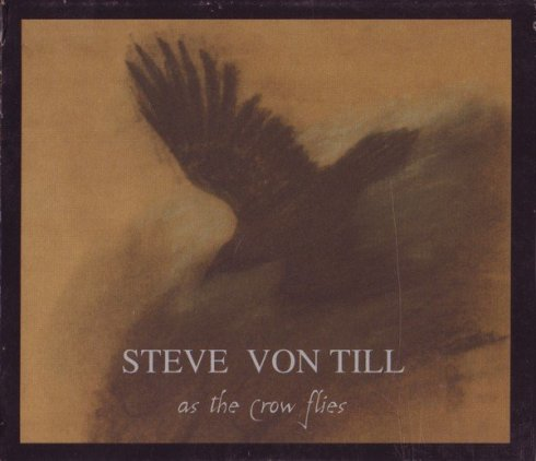 Steve Von Til - As The Crow Flies